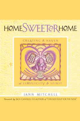 Home Sweeter Home: Creating A Haven Of Simplicity And Spirit (Paperback)