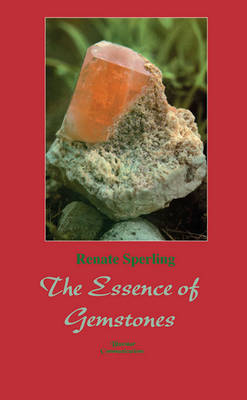 The Essence of Gemstones (Hardback)