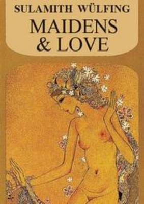 Maidens and Love - Collected Works (Hardback)