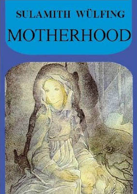 Motherhood - Collected Works (Hardback)
