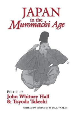 Japan in the Muromachi Age (Cornell East Asia Series) (Paperback)