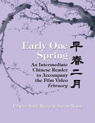 Early One Spring: An Intermediate Chinese Reader To Accompany The Video February-Pa (Paperback)