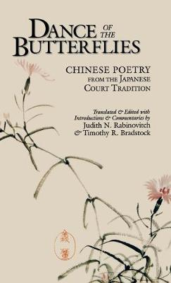 Dance of The Butterflies:Chinese Poetry From The Japanese Court Tradition-Cl (Hardback)