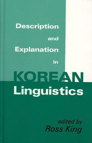 Description & Explanation In Korean Linguistics-Cl (Hardback)