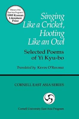 Singing Like A Cricket, Hooting Like An Owl:Selected Poems of Yi Kyu-Bo-Cl (Hardback)