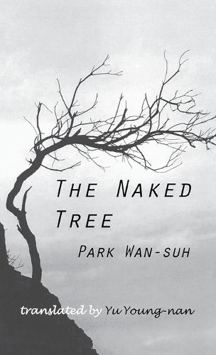 The Naked Tree (Cornell East Asia) (Paperback)