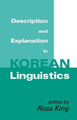 Description and Explanation in Korean Linguistics (Cornell East Asia Series) (Paperback)