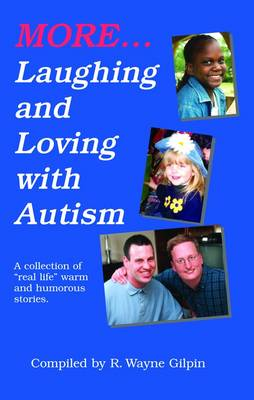 More Laughing and Loving with Autism: A Collection of Real-Life, Warm, and Humorous Stories (Paperback)