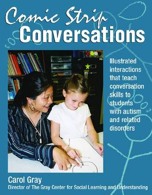 Comic Strip Conversations: Illustrated interactions that teach conversation skills to students with autism and related disorders (Paperback)