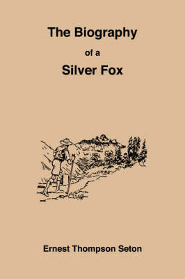 The Biography of a Silver Fox (Paperback)