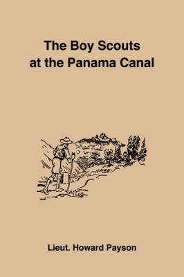 The Boy Scouts at the Panama Canal (Paperback)