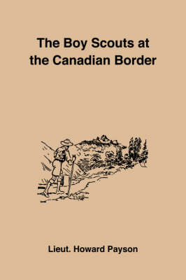 The Boy Scouts at the Canadian Border (Paperback)
