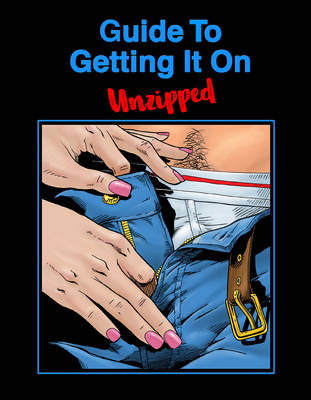 Guide to Getting it on: Unzipped (Paperback)