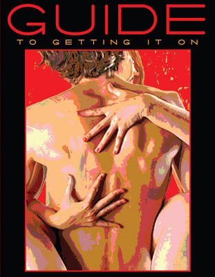 Guide to Getting it On!: A Book About the Wonders of Sex (Paperback)