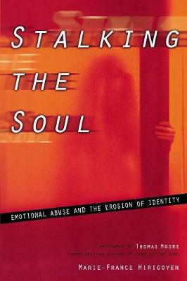 Stalking the Soul: Emotional Abuse and the Erosion of Identity (Paperback)