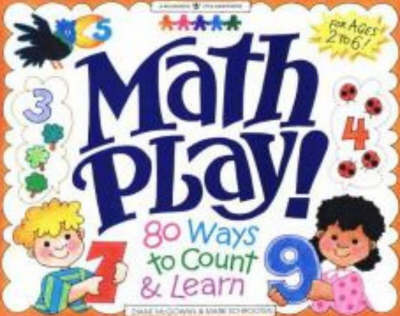 Math Play!: 80 Ways to Count and Learn - Williamson Little Hands Book (Paperback)