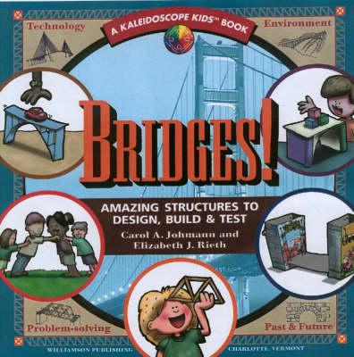 Bridges: Amazing Structures to Design, Build and Test - Kaleidoscope Kids S. (Paperback)