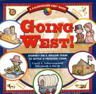 Going West: Journey on a Wagon Train to Settle a Frontier Town (Paperback)