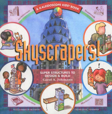 Skyscrapers!: Super Structures to Design and Build - Kaleidoscope Kids S. (Paperback)