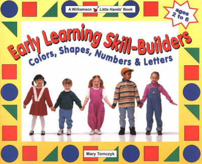 Early Learning Skill-Builders: Colours, Shapes, Numbers & Letters - Williamson Little Hands Book (Paperback)
