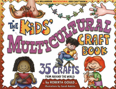 Kids' Multicultural Craft Book: 35 Crafts from Around the World (Paperback)