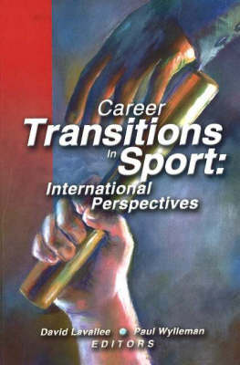 Career Transitions in Sport: International Perspectives (Paperback)