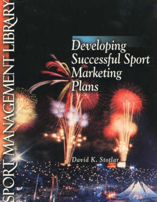 Developing Successful Sport Marketing Plans - Sport Management Library (Paperback)