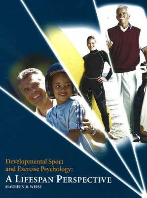 Developmental Sport and Exercise Psychology: A Lifespan Perspective (Hardback)