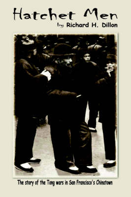 Hatchet Men, the Story of the Tong Wars in San Francisco's Chinatown (Paperback)