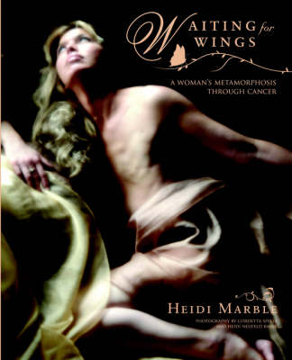 Waiting for Wings, a Woman's Metamorphosis Through Cancer (Paperback)