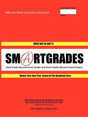 Back to School Supplies - World Premiere! How to Ace a Math Test: 40 Smartgrades 2-In-1 School Notebooks for Class Notes and Test Review Notes to Ace Exams - Student Tested! Teacher Approved! Parent Endorsed! (Free Gift) (Paperback)