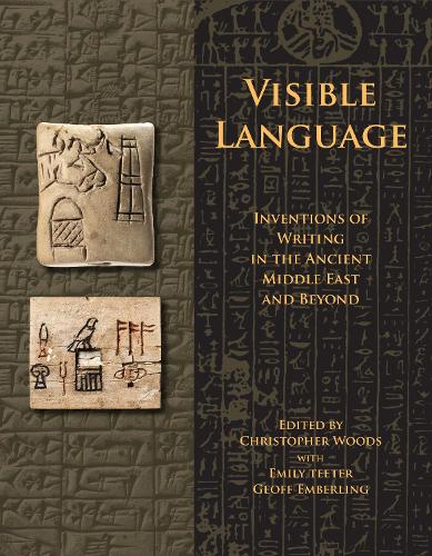 Visible Language: Inventions on Writing in the Ancient Middle East and Beyond (Paperback)