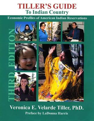 Tiller's Guide to Indian Country: Economic Profiles of American Indian Reservations (Hardback)