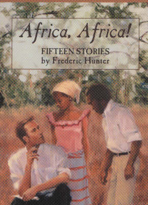 Africa, Africa!: Fifteen Stories (Paperback)