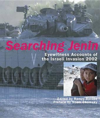 Searching Jenin: Eyewitness Accounts of the Israeli Invasion 2002 (Hardback)