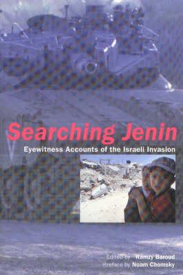 Searching Jenin: Eyewitness Accounts of the Israeli Invasion (Paperback)