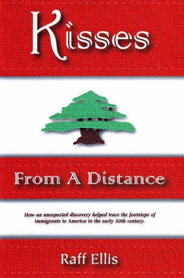 Kisses From a Distance: An Immigrant Family Experience (Paperback)
