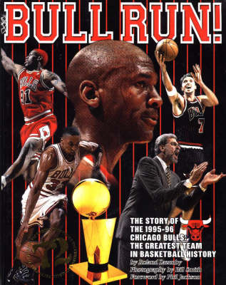 Bull Run!: The Story of the 1995-96 Chicago Bulls - The Greatest Team in Basketball History (Paperback)