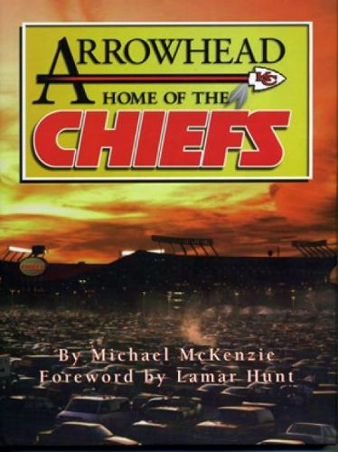 Arrowhead Home of the Chiefs (Hardback)
