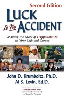Luck is No Accident: Making the Most of Happenstance in Your Life and Career (Paperback)