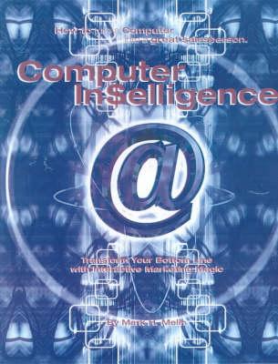 Computer Intelligence: Transform Your Bottom Line with Interactive Marketing Magic (Hardback)