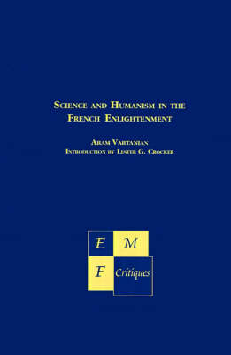 Science and Humanism in the French Enlightenment - Emf Critiques (Hardback)