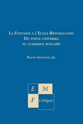 La Fontaine A L'Ecole Republicaine - Emf Critiques (Paperback)