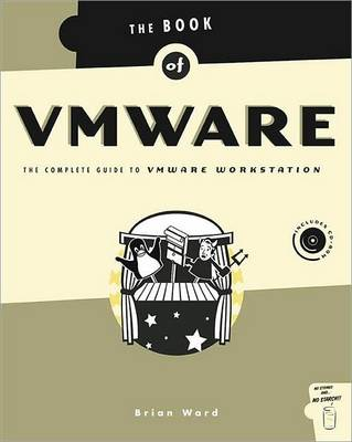 Book of VMware: The Complete Guide to VMware Workstation (Paperback)