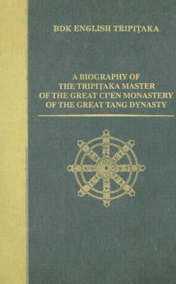 A Biography of the Tripitaka Master of the Great Ci'en Monastery of the Great Tang Dynasty - BDK English Tripitaka Series (Hardback)