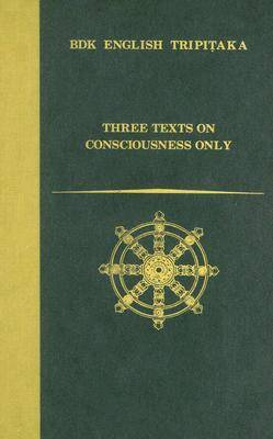 Three Texts on Consciousness Only (Hardback)