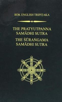 The The Pratyutpanna Samadhi Sutra: The Pratyutpanna Samadhi Sutra AND The Surangama Samadhi Sutra AND The Surangama Samadhi Sutra - BDK English Tripitaka Series (Hardback)