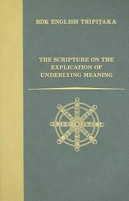 The Scripture on the Explication of Underlying Meaning - BDK English Tripitaka Series (Hardback)