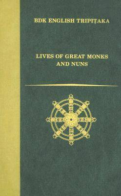 Lives of Great Monks and Nuns - BDK English Tripitaka Series (Hardback)