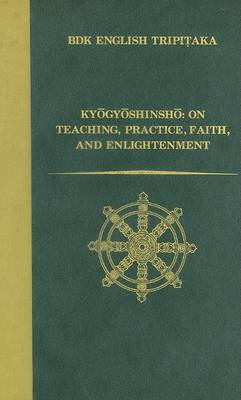 Kyogyoshinsho: On Teaching, Practice, Faith, and Enlightenment - BDK English Tripitaka Series (Hardback)